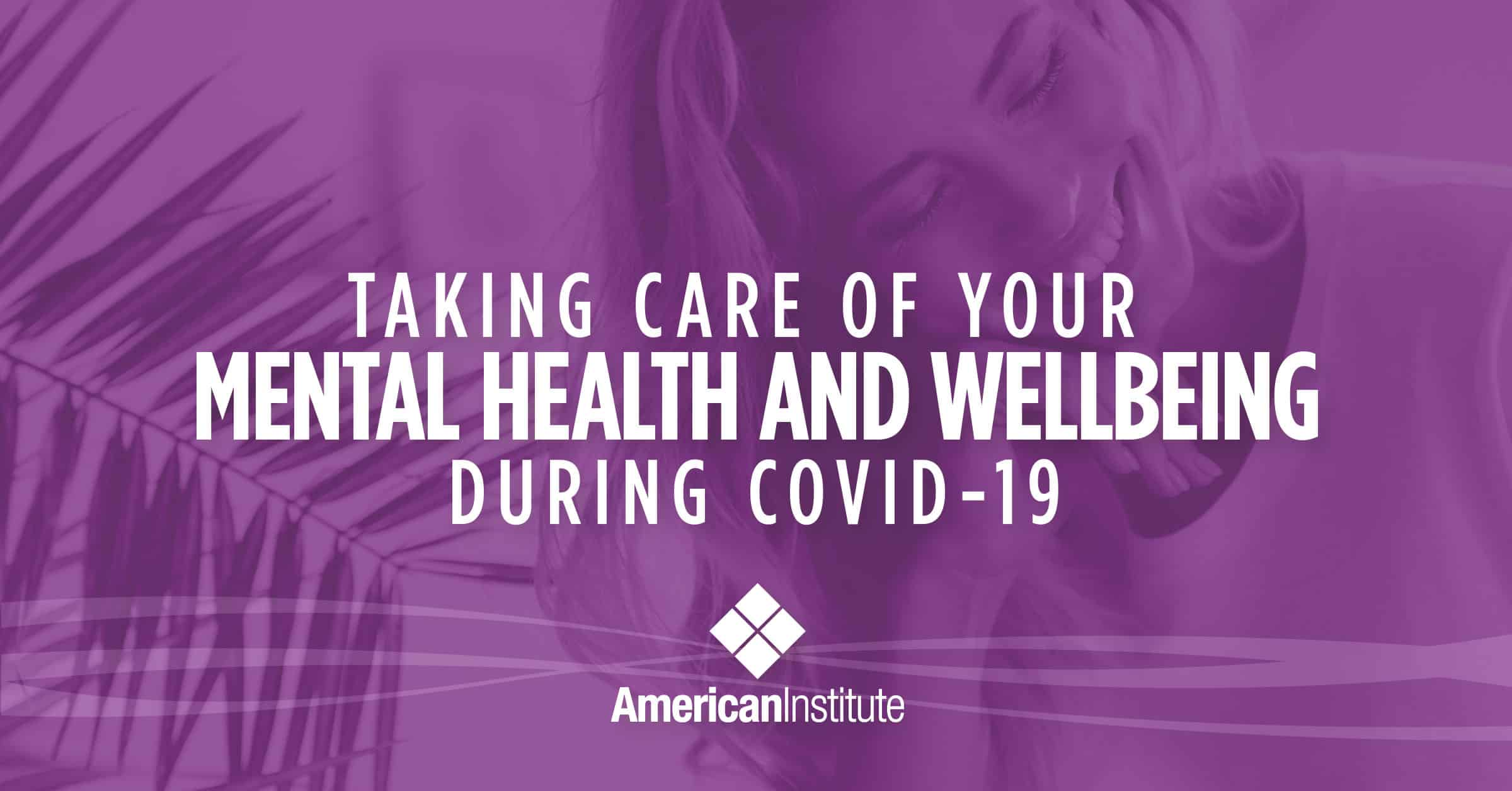Read more about the article Taking Care of Your Mental Health and Wellbeing During COVID-19